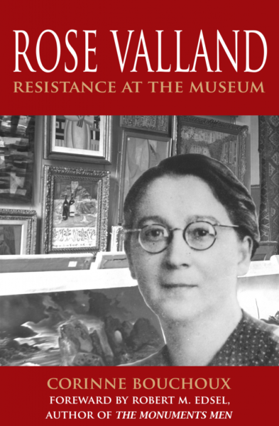 Cover of Rose Valland: Resistance at the Museum. Author: Corinne Bouchoux. England: Laurel Publishing, 2013.