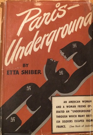 "Original cover of ""Paris-Underground"" by Etta Shiber. Photo by anonymous (c. 1943).Original cover of ""Paris-Underground"" by Etta Shiber. Photo by anonymous (c. 1943)."